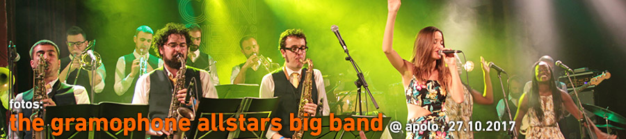 The Gramophone Allstars Big Band @ Apolo 27.10.2017